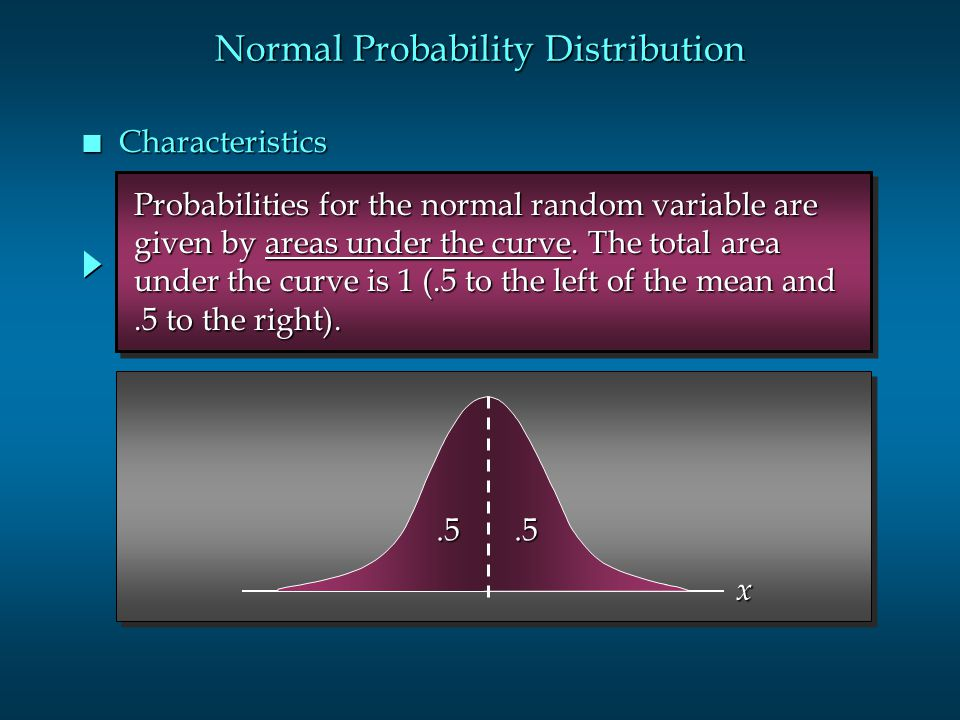 Probabilities for the normal random variable are Probabilities for the normal random variable are given by areas under the curve. The total area given