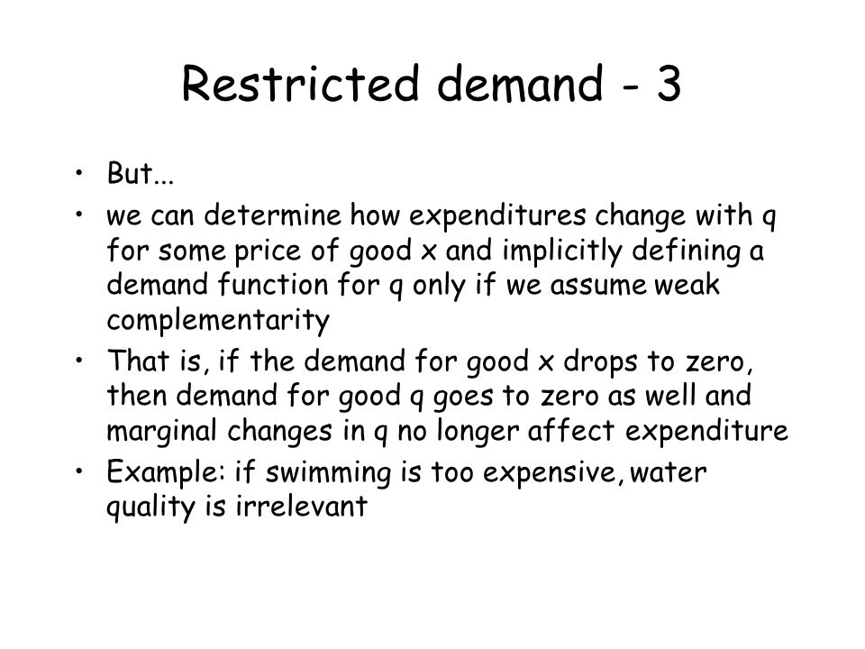 Restricted demand - 3 But... we can determine how expenditures change with q for some price of good x and implicitly defining a demand function for q