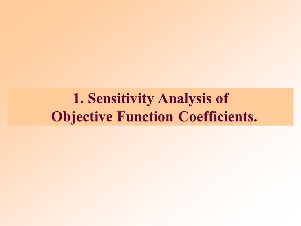 The Role of Sensitivity Analysis of the Optimal Solution  Is the optimal solution sensitive to changes in input parameters?  Possible reasons for as