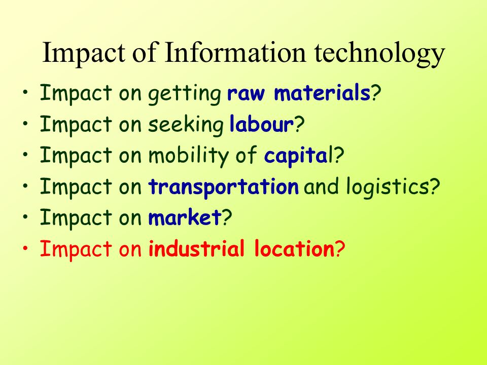 Impact of Information technology What are the uses of computers and internet in manufacturing? Computer aided design CAD Computer controlled productio