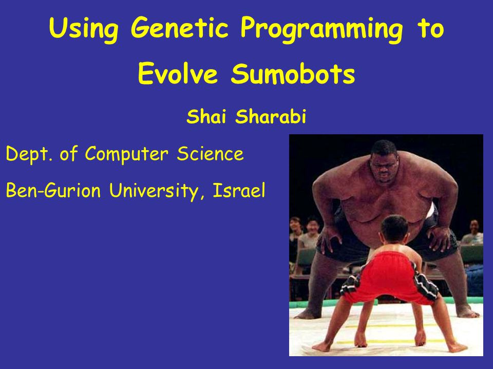 Overview Introduction Sumobot system description GP system description –Preparatory steps –Evolutionary process Results Conclusions
