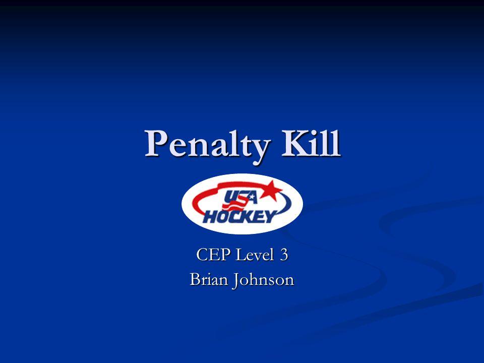 Penalty Kill CEP Level 3 Brian Johnson