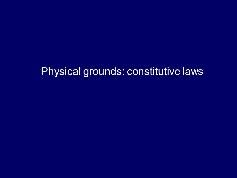 Physical grounds: constitutive laws