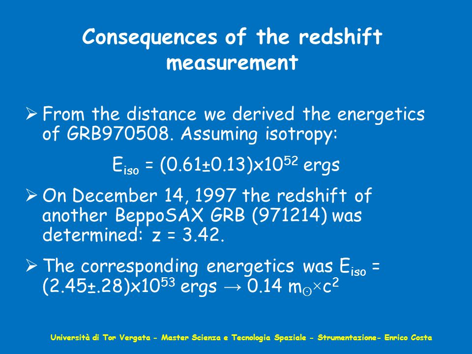 Consequences of the redshift measurement  From the distance we derived the energetics of GRB970508.