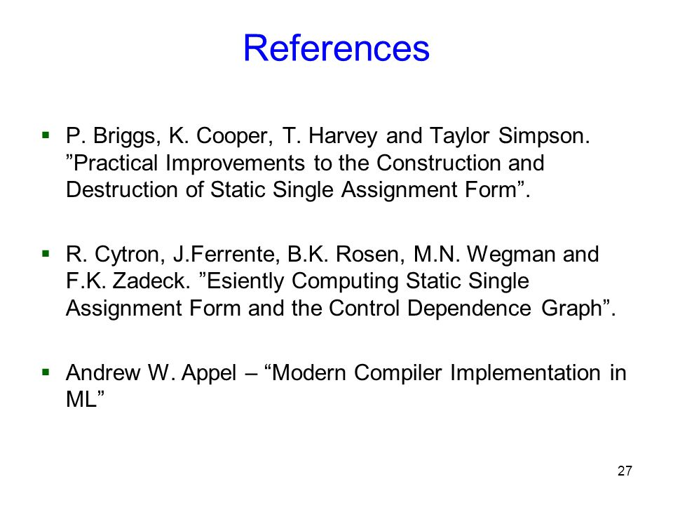 27 References  P. Briggs, K. Cooper, T. Harvey and Taylor Simpson.