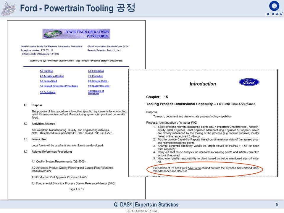 Q–DAS ® | Experts in Statistics Ford - Powertrain Tooling 공정 5 Q-DAS GmbH & Co.KG>