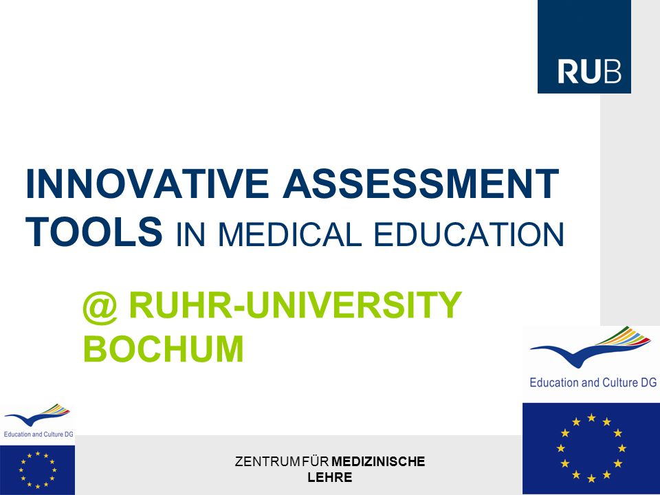 INNOVATIVE ASSESSMENT TOOLS IN MEDICAL EDUCATION @ RUHR-UNIVERSITY BOCHUM ZENTRUM FÜR MEDIZINISCHE LEHRE | 2
