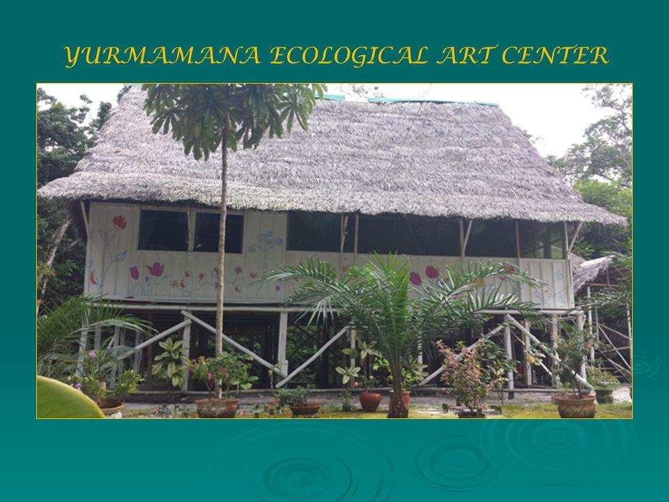 YURMAMANA ECOLOGICAL ART CENTER