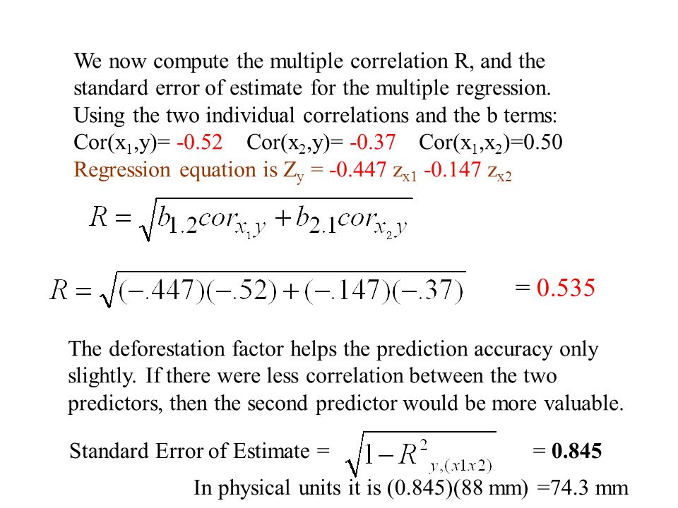 We now compute the multiple correlation R, and the standard error of estimate for the multiple regression. Using the two individual correlations and t