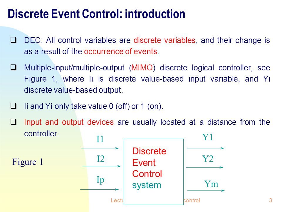 Lecture note 7 discrete event control14 State Diagram The above expressions of control action can be represented by two state variables, namely X1 (for pump) and X2 (for valve).