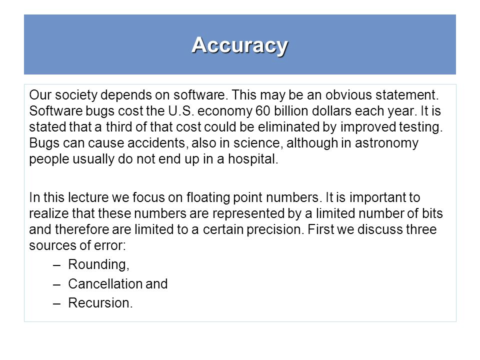 Accuracy Our society depends on software. This may be an obvious statement.