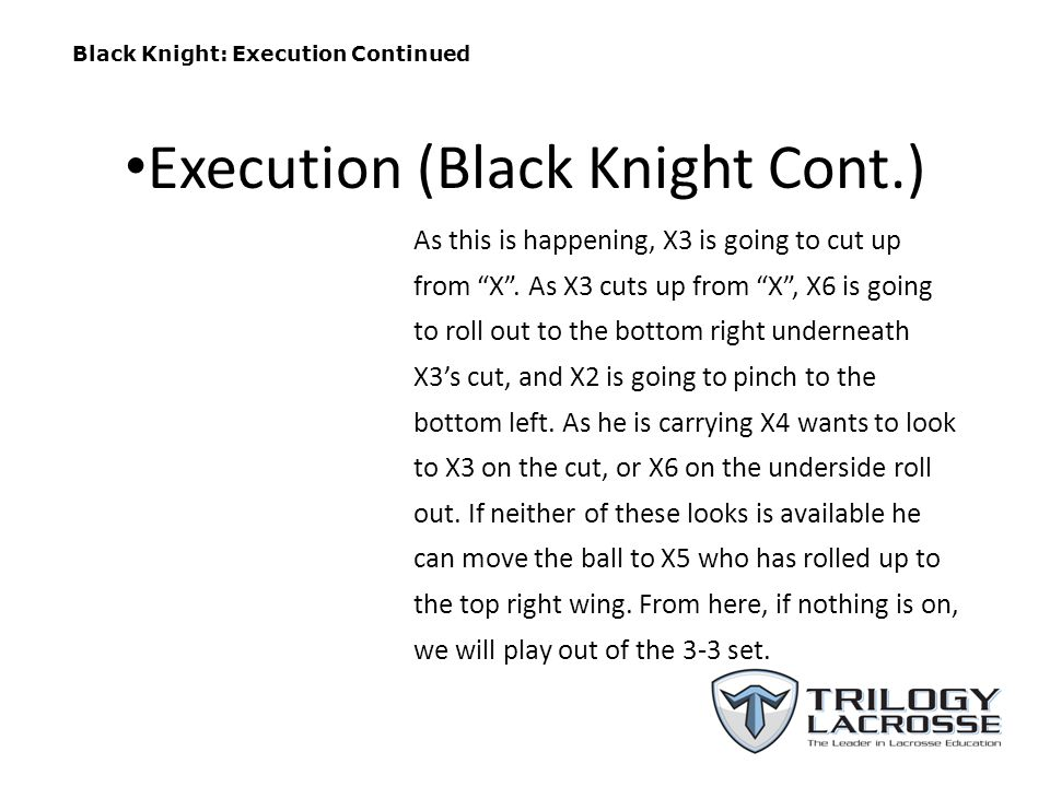 Black Knight: Execution Continued As this is happening, X3 is going to cut up from X .
