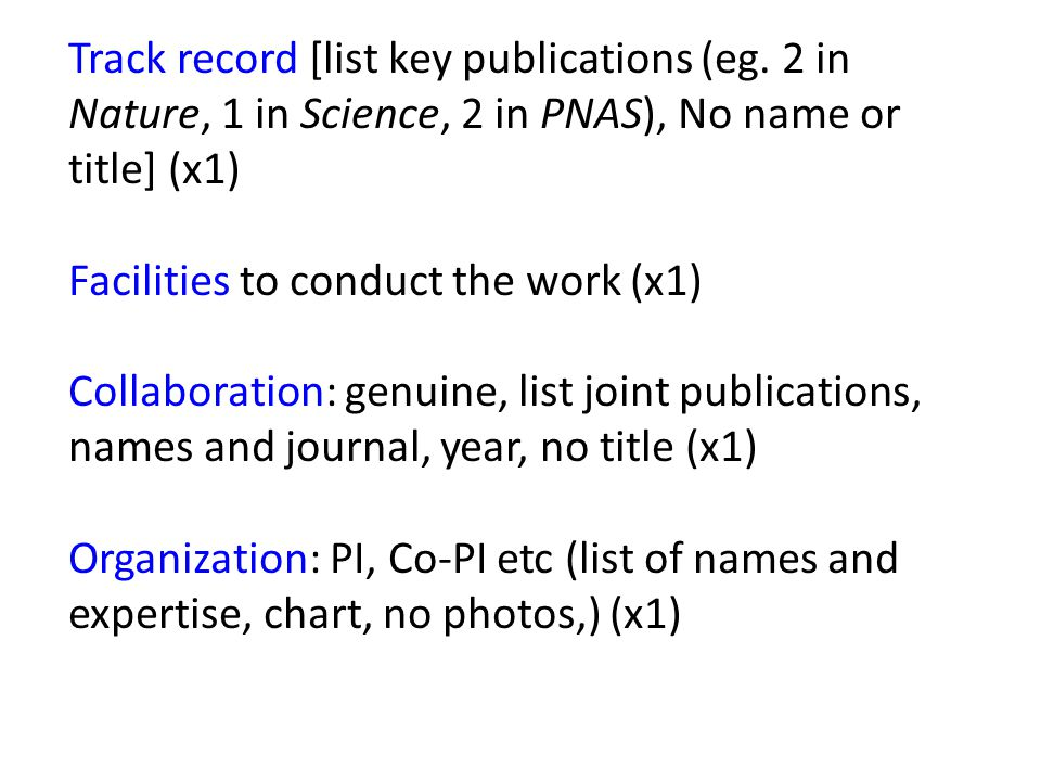 Track record [list key publications (eg. 2 in Nature, 1 in Science, 2 in PNAS), No name or title] (x1) Facilities to conduct the work (x1) Collaborati