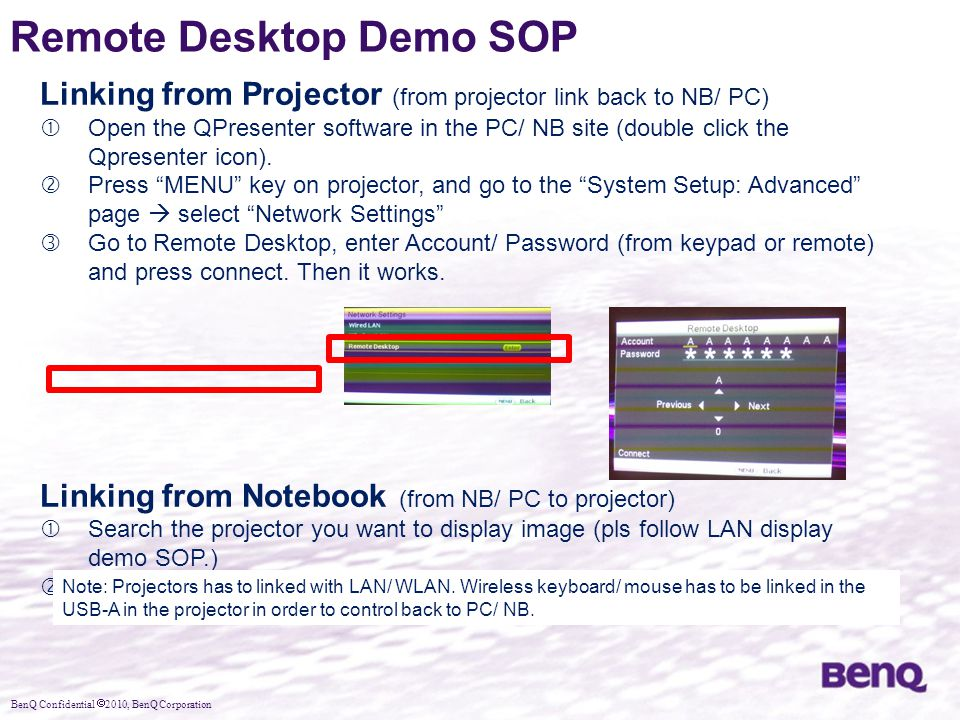 BenQ Confidential  2010, BenQ Corporation Linking from Projector (from projector link back to NB/ PC)  Open the QPresenter software in the PC/ NB si