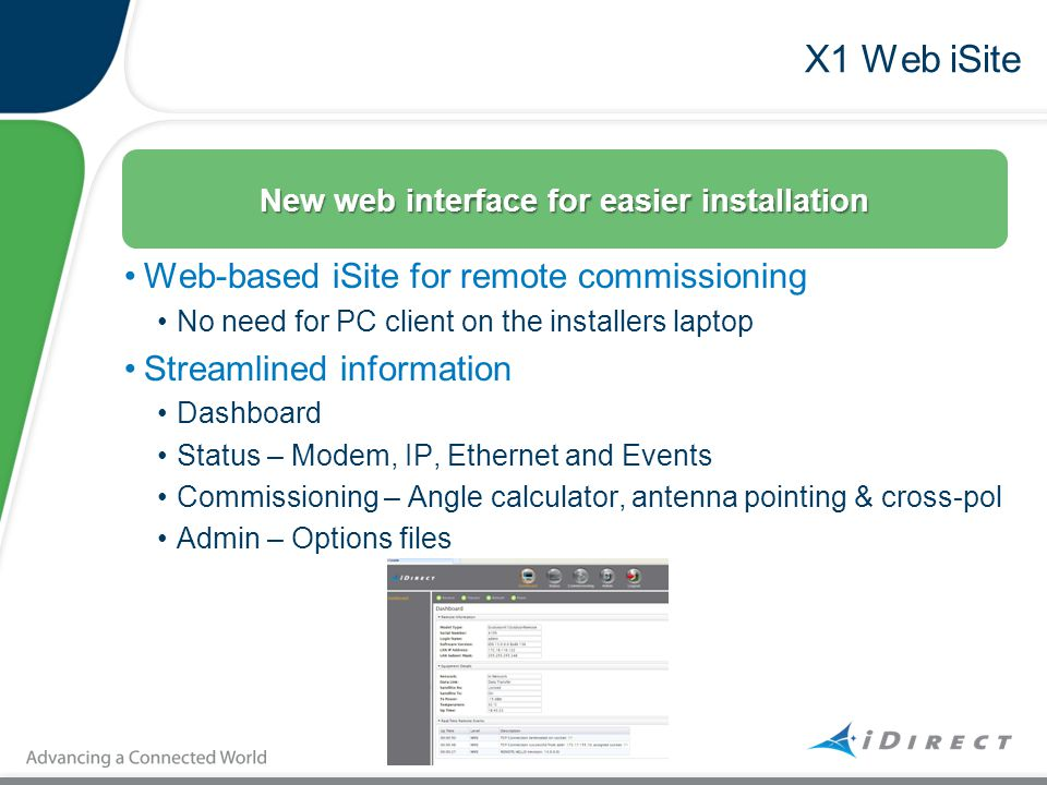 X1 Web iSite Web-based iSite for remote commissioning No need for PC client on the installers laptop Streamlined information Dashboard Status – Modem,