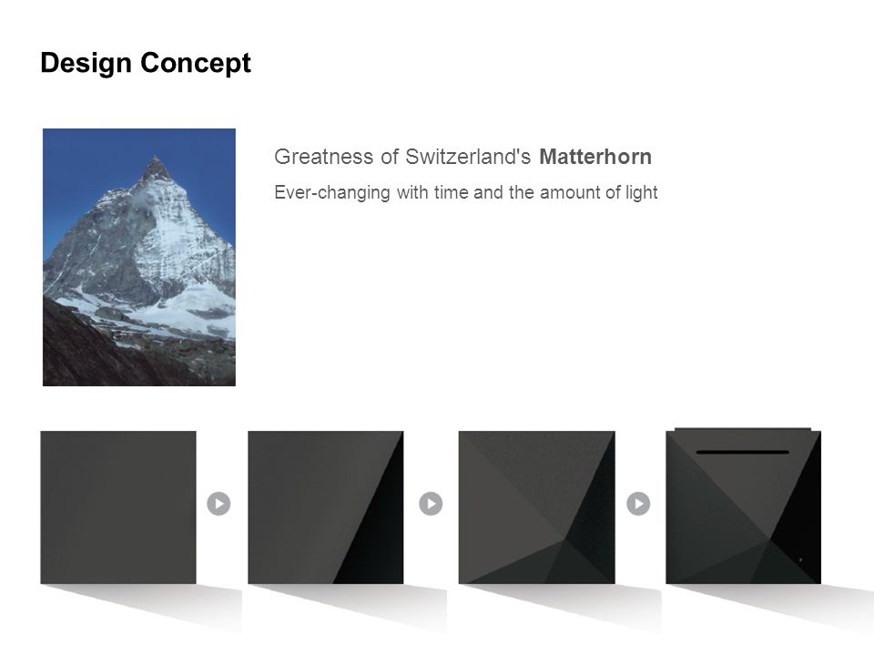 Design Concept Greatness of Switzerland's Matterhorn Ever-changing with time and the amount of light