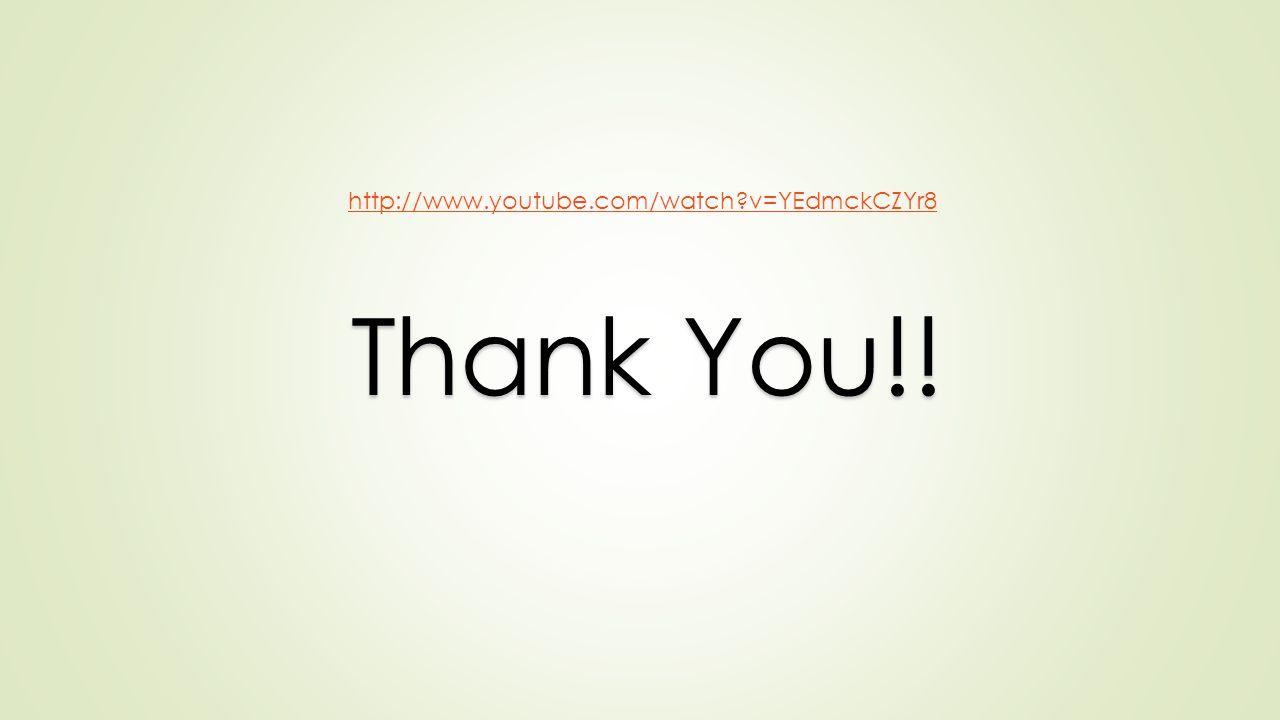 http://www.youtube.com/watch v=YEdmckCZYr8 Thank You!!
