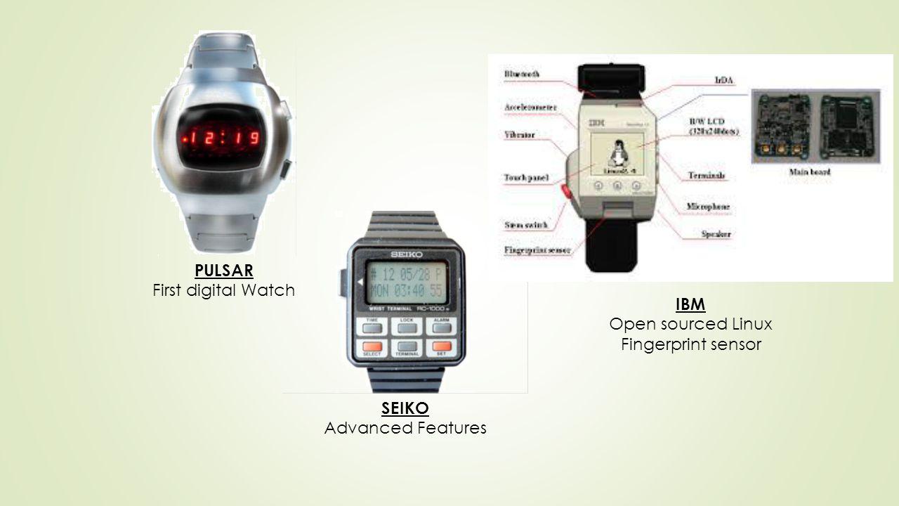 PULSAR First digital Watch SEIKO Advanced Features IBM Open sourced Linux Fingerprint sensor