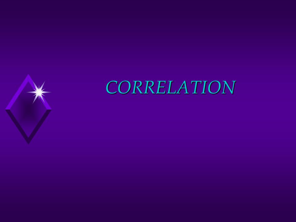 Overview of Correlation u What is a Correlation.