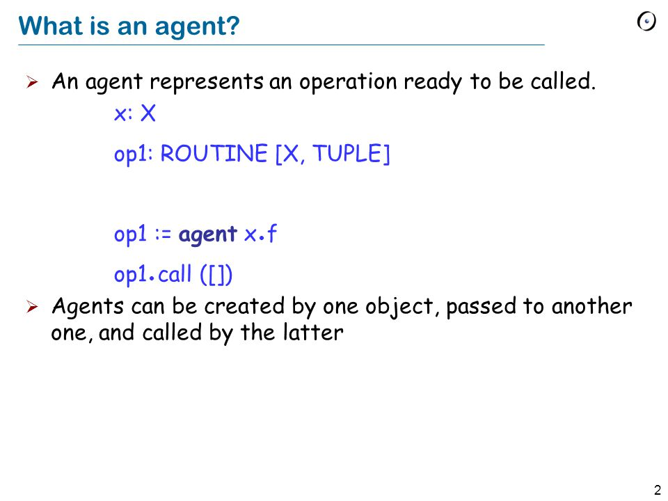 2 What is an agent. An agent represents an operation ready to be called.