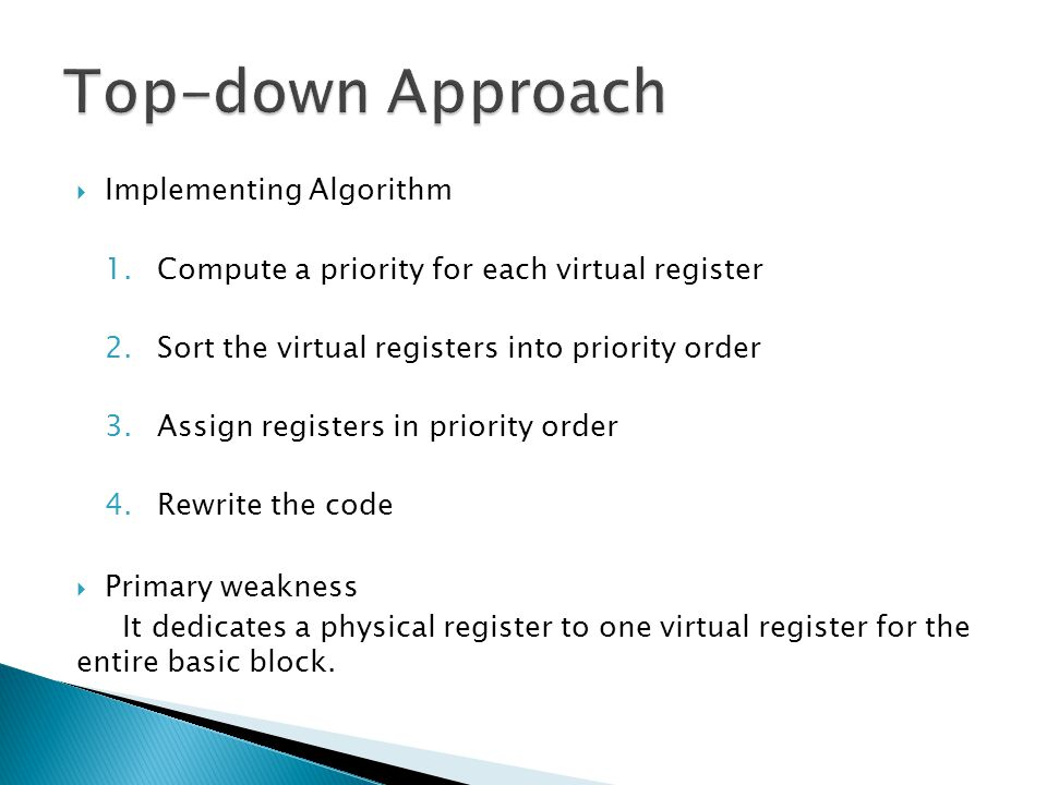  Implementing Algorithm 1.Compute a priority for each virtual register 2.Sort the virtual registers into priority order 3.Assign registers in priorit