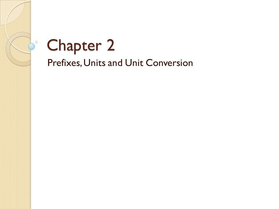 Chapter 2 Prefixes, Units and Unit Conversion