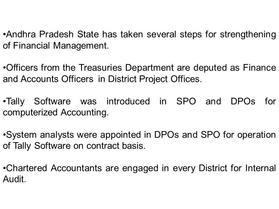 Andhra Pradesh State has taken several steps for strengthening of Financial Management.