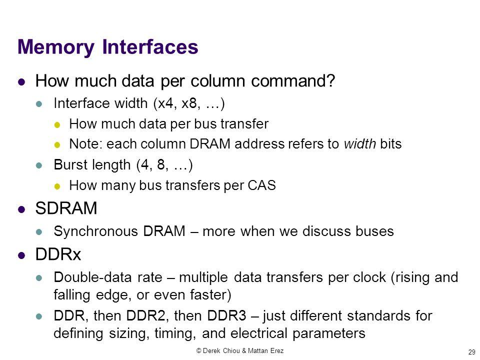 © Derek Chiou & Mattan Erez 29 Memory Interfaces How much data per column command.