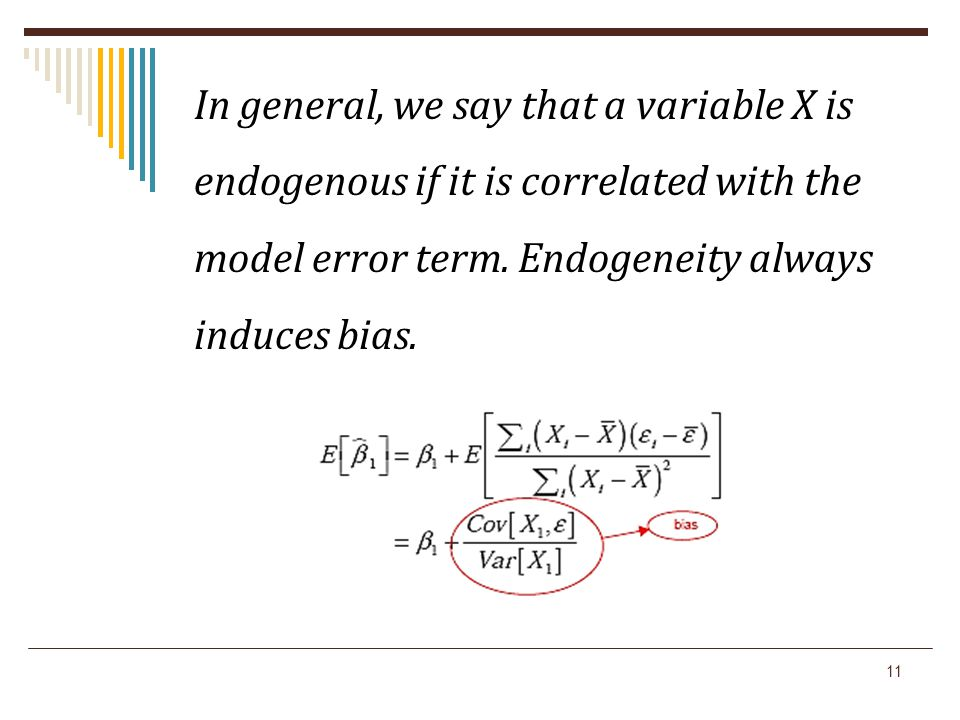 In general, we say that a variable X is endogenous if it is correlated with the model error term.