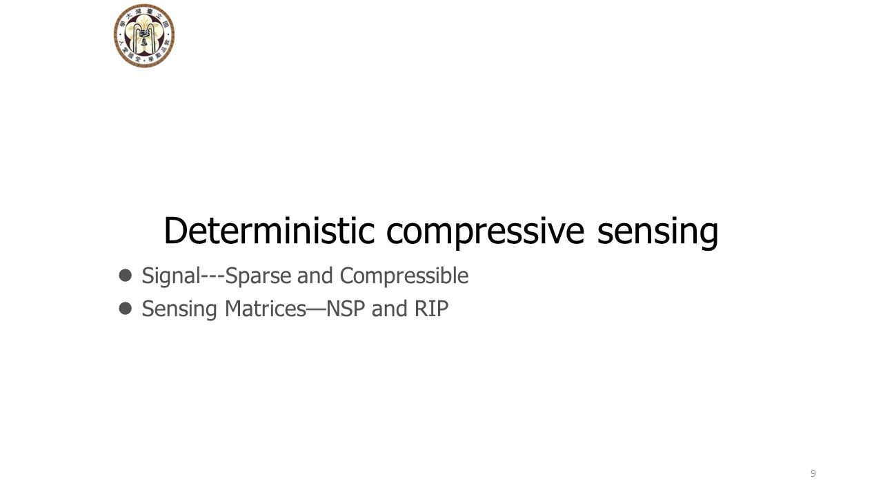 Deterministic compressive sensing Signal---Sparse and Compressible Sensing Matrices—NSP and RIP 9