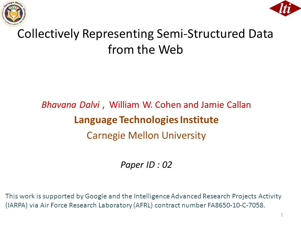 Collectively Representing Semi-Structured Data from the Web Bhavana Dalvi, William W.