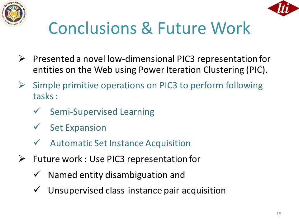 Conclusions & Future Work  Presented a novel low-dimensional PIC3 representation for entities on the Web using Power Iteration Clustering (PIC).