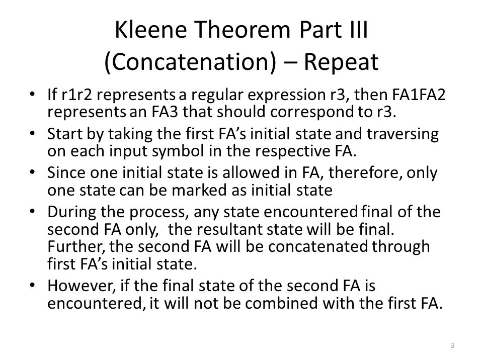 Kleene Theorem Part III (Concatenation) – Repeat If r1r2 represents a regular expression r3, then FA1FA2 represents an FA3 that should correspond to r3.