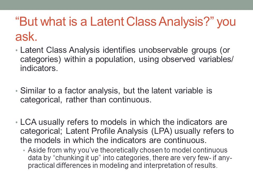 Step 3: Explore specification of the latent transition model without covariates Full NonInvariance T2 Class 1 (resilient) T2 Class 2 (non) T1 Class 1 (resilient).805.195 T1 Class 2 (non).126.874 Full Invariance T2 Class 1 (non) T2 Class 2 (resilient) T1 Class 1 (non).292.708 T1 Class 2 (resilient).178.822 These are latent transition probabilities from Mplus output.
