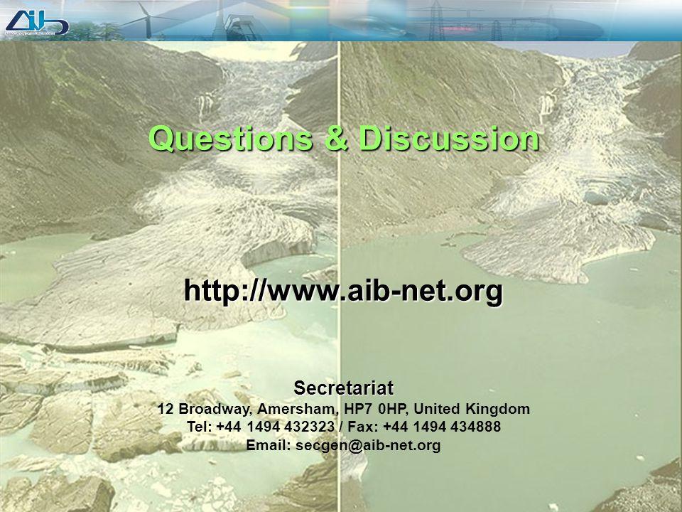 page 16 16 Questions & Discussion http://www.aib-net.orgSecretariat 12 Broadway, Amersham, HP7 0HP, United Kingdom Tel: +44 1494 432323 / Fax: +44 1494 434888 Email: secgen@aib-net.org