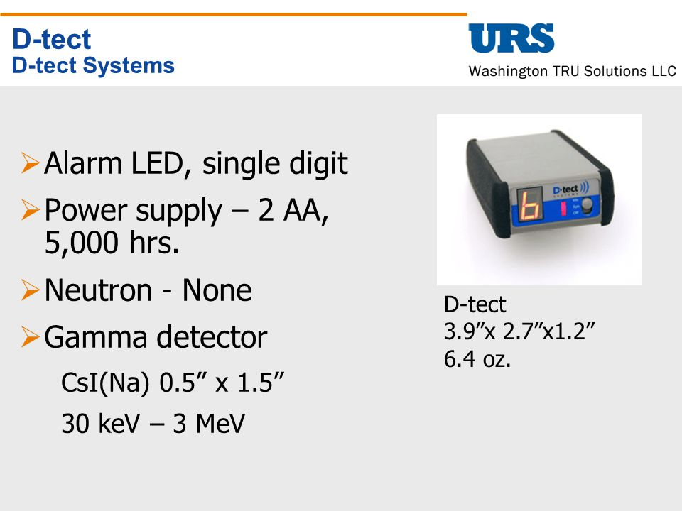 D-tect D-tect Systems  Alarm LED, single digit  Power supply – 2 AA, 5,000 hrs.