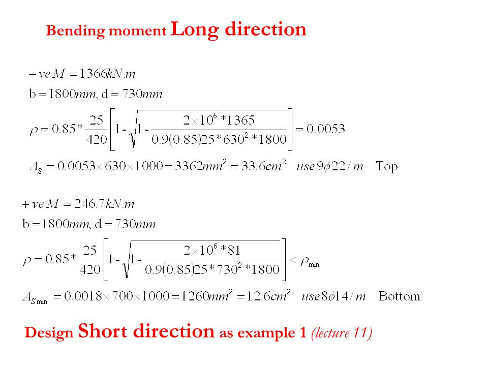 Bending moment Long direction Design Short direction as example 1 (lecture 11)