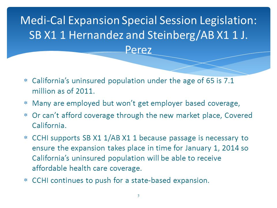  California's uninsured population under the age of 65 is 7.1 million as of 2011.  Many are employed but won't get employer based coverage,  Or can