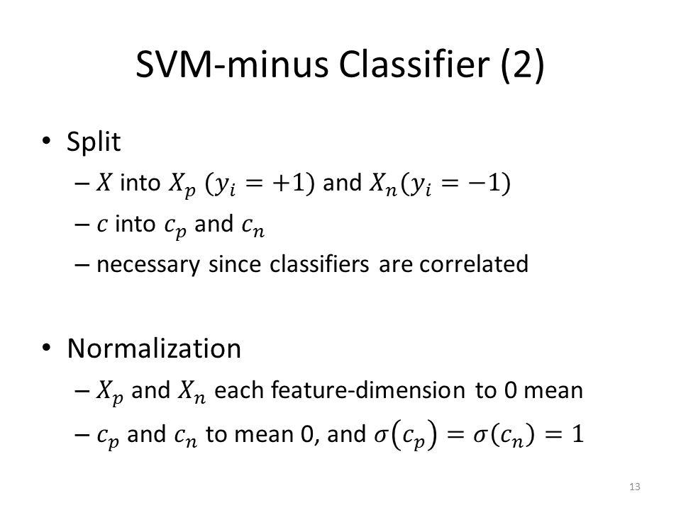 SVM-minus Classifier (2) 13