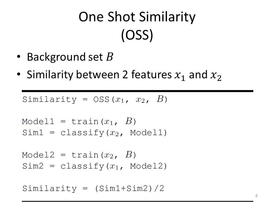 One Shot Similarity (OSS) 6