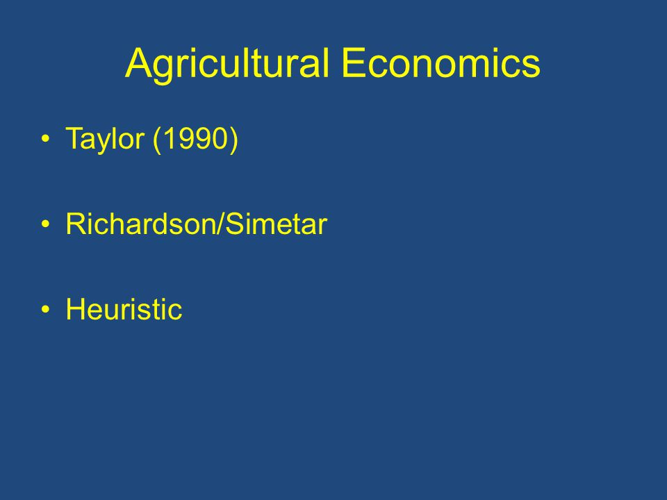 Agricultural Economics Taylor (1990) Richardson/Simetar Heuristic