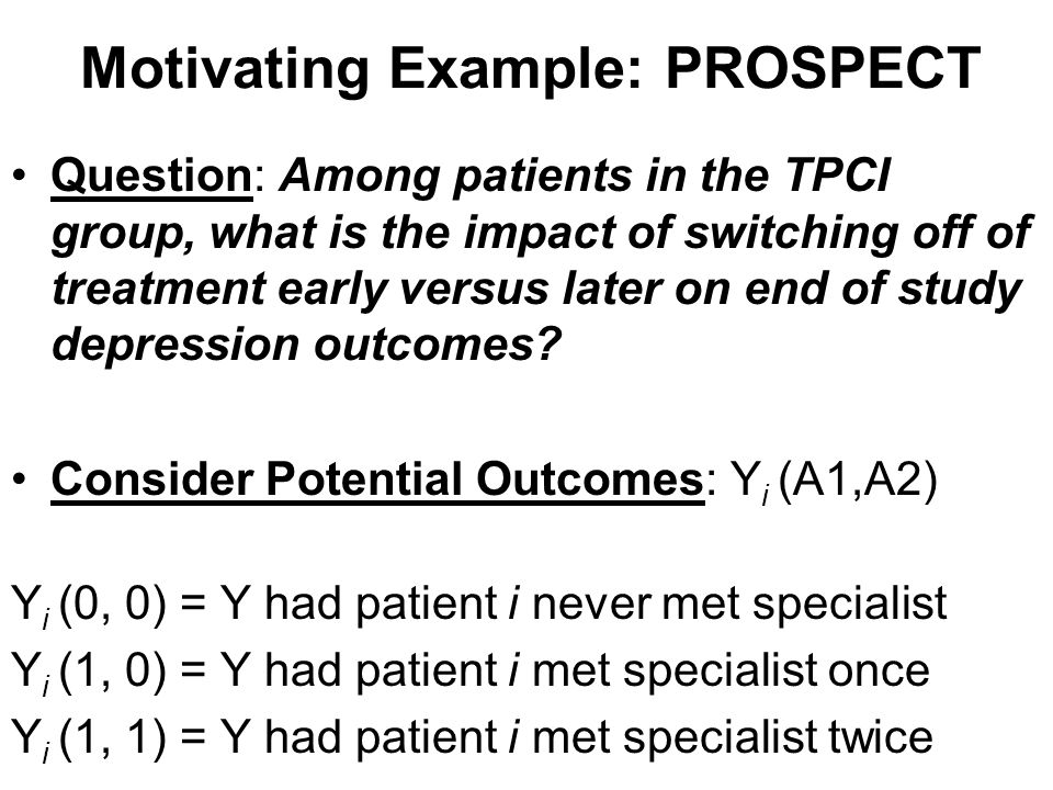 Motivating Example: PROSPECT Question: Among patients in the TPCI group, what is the impact of switching off of treatment early versus later on end of
