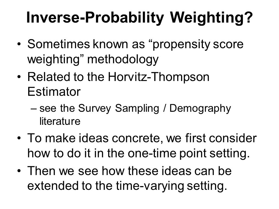 Inverse-Probability Weighting.