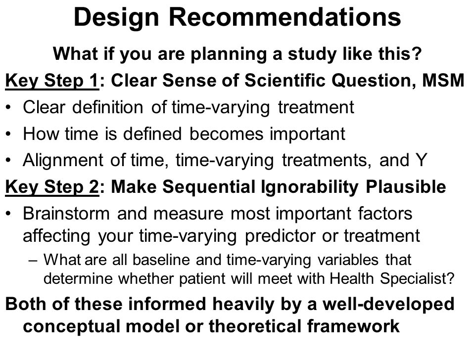 Design Recommendations What if you are planning a study like this.