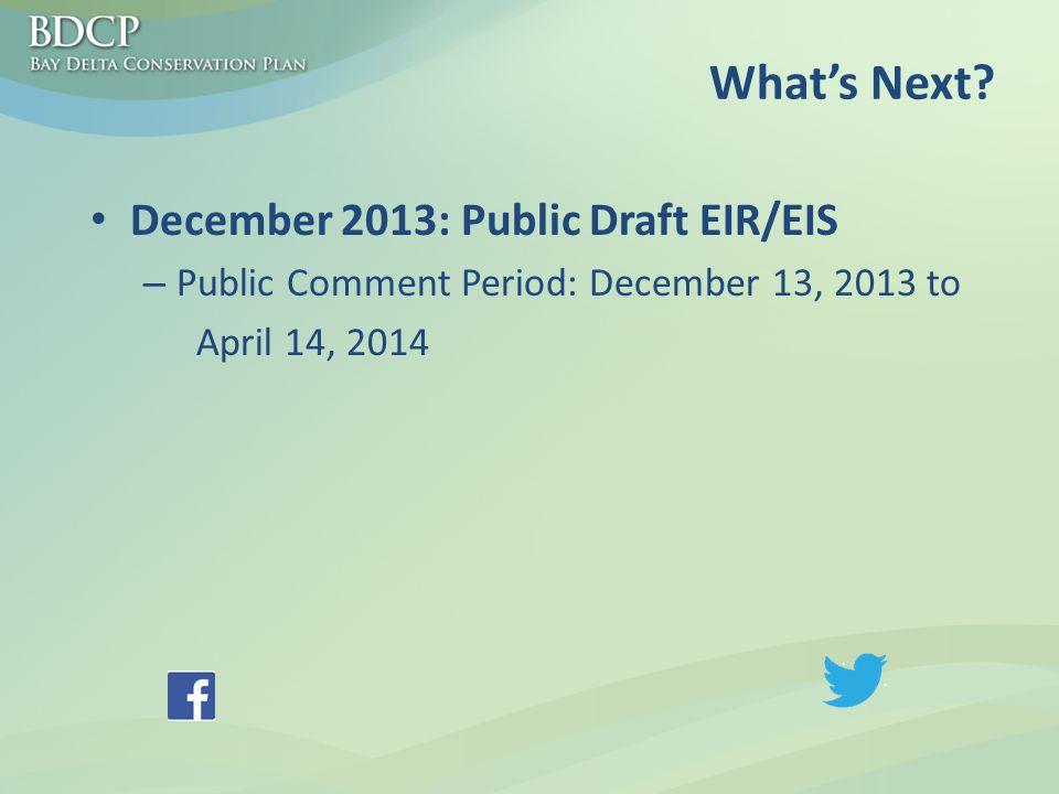 December 2013: Public Draft EIR/EIS – Public Comment Period: December 13, 2013 to April 14, 2014