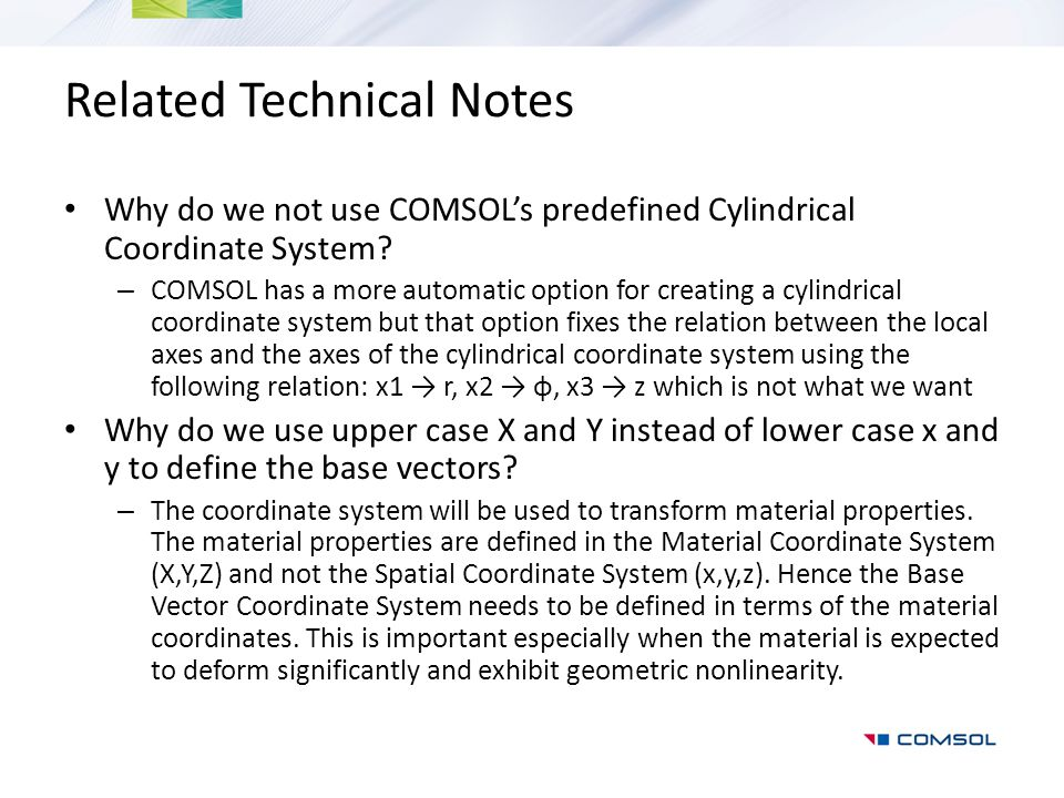 Related Technical Notes Why do we not use COMSOL's predefined Cylindrical Coordinate System.