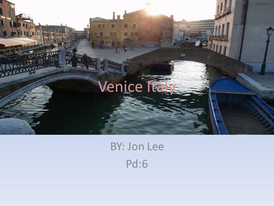 Venice Italy BY: Jon Lee Pd:6