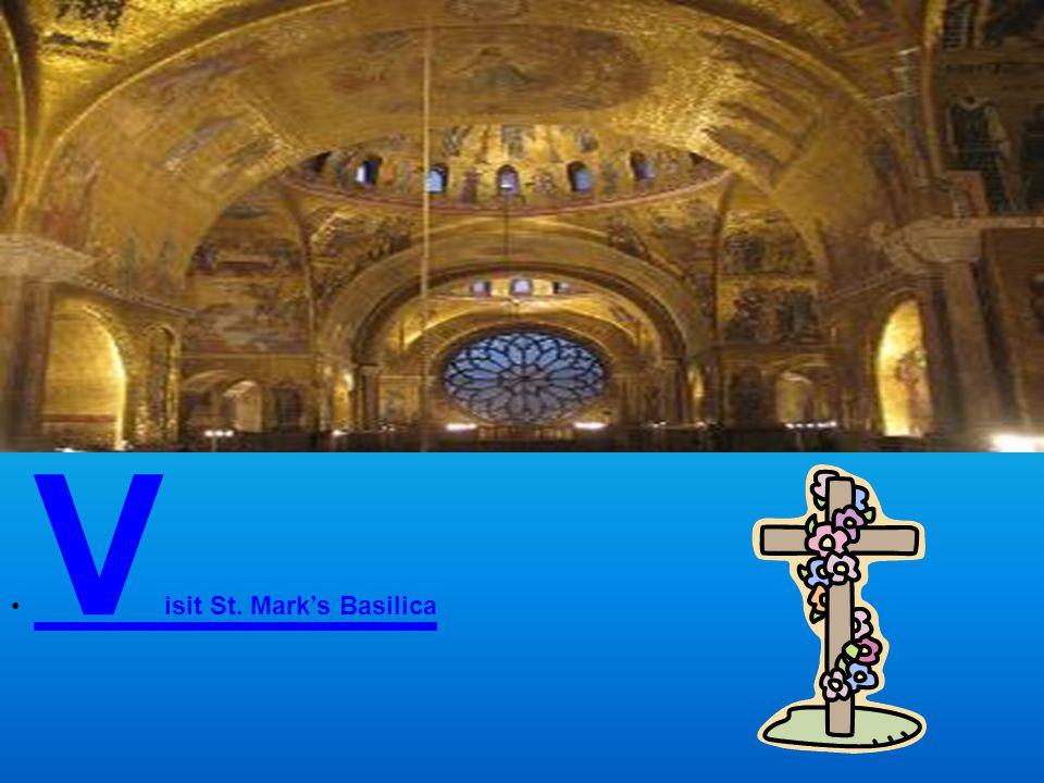 V isit St. Mark's Basilica V isit St. Mark's Basilica