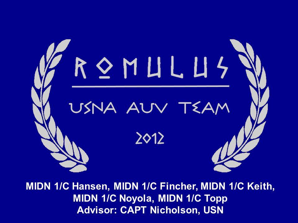 MIDN 1/C Hansen, MIDN 1/C Fincher, MIDN 1/C Keith, MIDN 1/C Noyola, MIDN 1/C Topp Advisor: CAPT Nicholson, USN