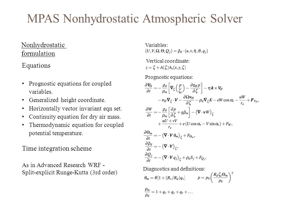 Variables: Prognostic equations: Diagnostics and definitions: Vertical coordinate: Equations Prognostic equations for coupled variables. Generalized h